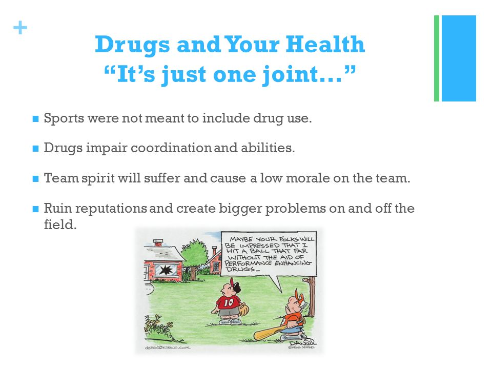 + Drugs and Your Health It's just one joint… Sports were not meant to include drug use.