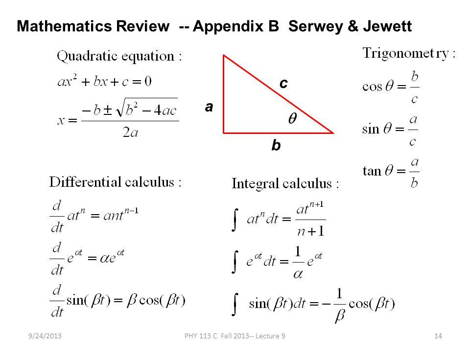 9/24/2013PHY 113 C Fall 2013-- Lecture 914 Mathematics Review -- Appendix B Serwey & Jewett a b c 