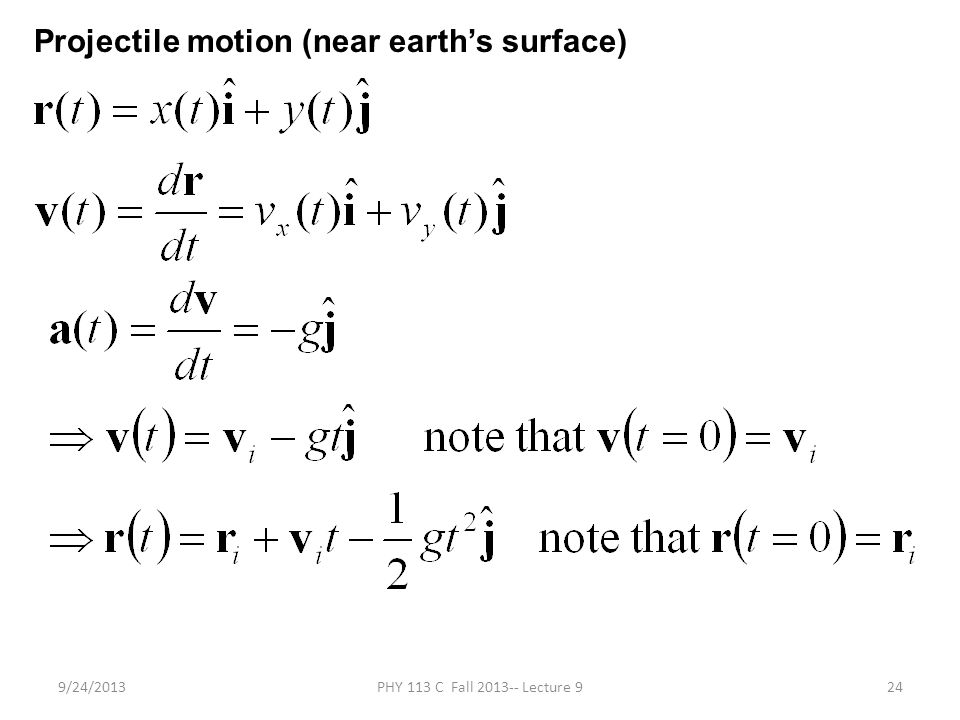 9/24/2013PHY 113 C Fall 2013-- Lecture 924 Projectile motion (near earth's surface)