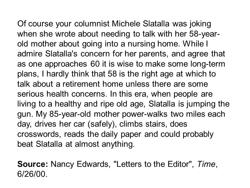 Of course your columnist Michele Slatalla was joking when she wrote about needing to talk with her 58-year- old mother about going into a nursing home.
