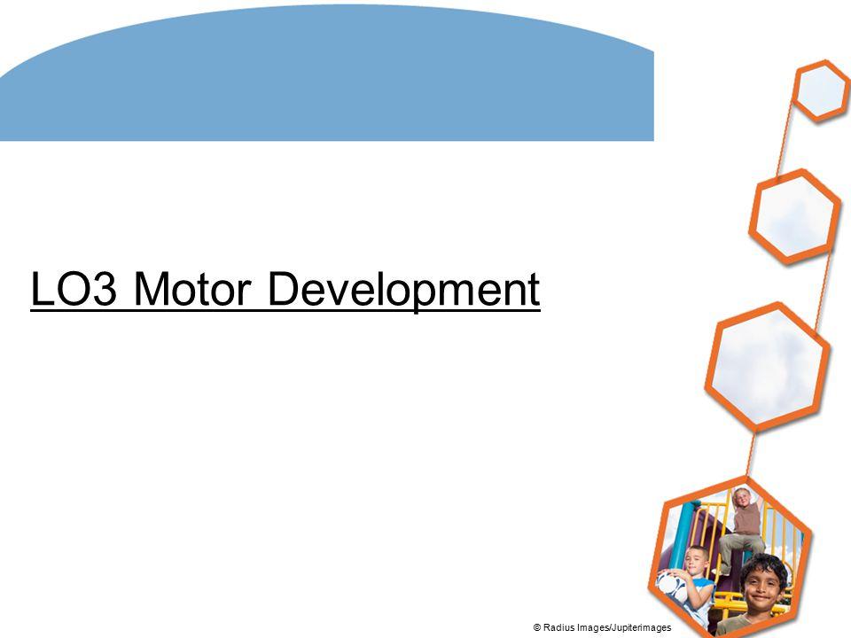 LO3 Motor Development © Radius Images/Jupiterimages