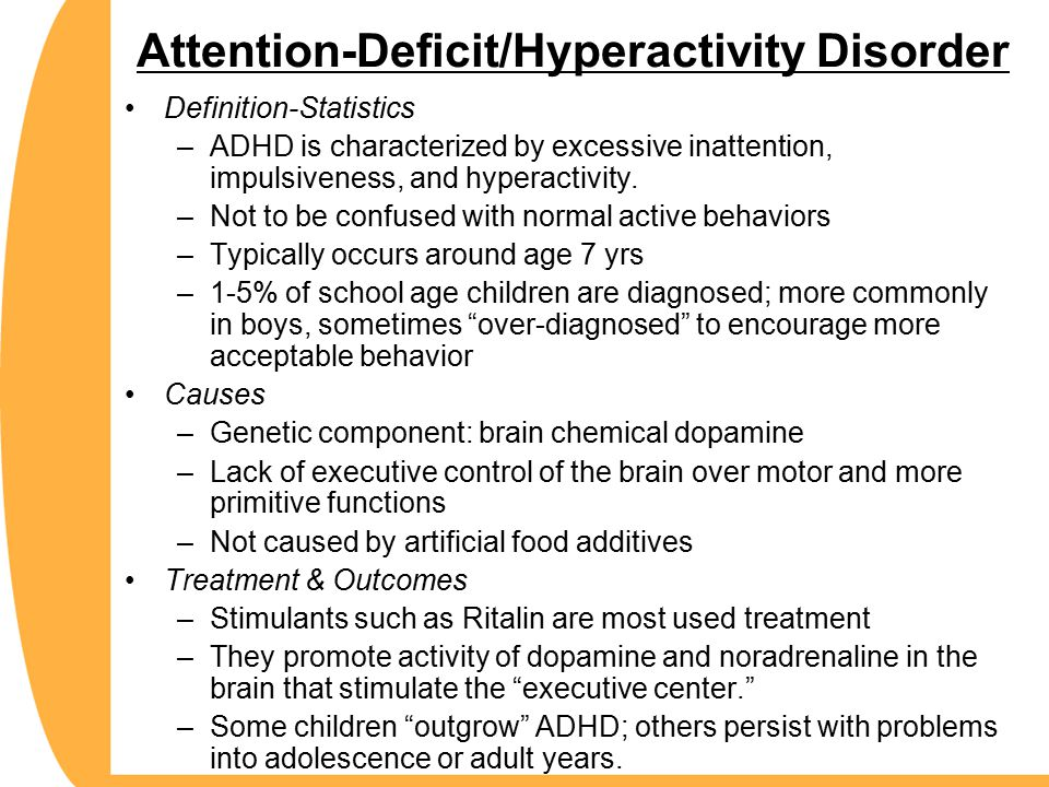 Attention-Deficit/Hyperactivity Disorder Definition-Statistics –ADHD is characterized by excessive inattention, impulsiveness, and hyperactivity.
