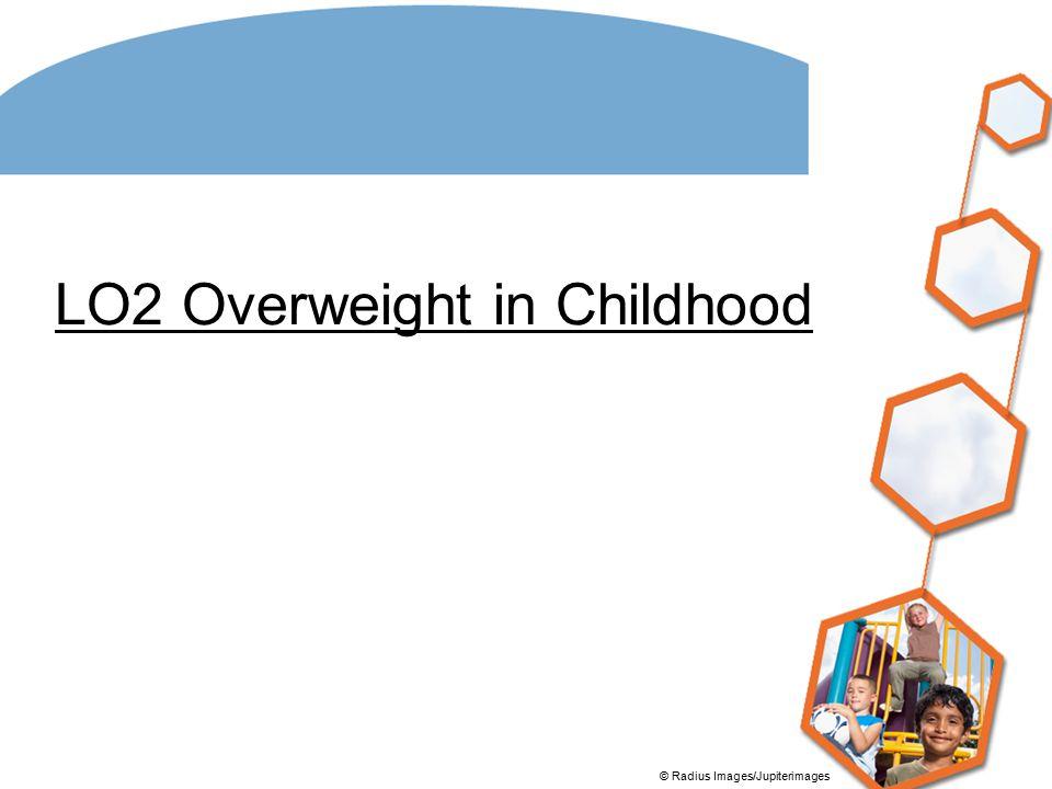 LO2 Overweight in Childhood © Radius Images/Jupiterimages