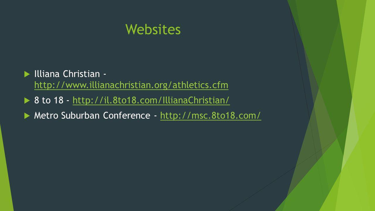 Websites  Illiana Christian - http://www.illianachristian.org/athletics.cfm http://www.illianachristian.org/athletics.cfm  8 to 18 - http://il.8to18.com/IllianaChristian/http://il.8to18.com/IllianaChristian/  Metro Suburban Conference - http://msc.8to18.com/http://msc.8to18.com/