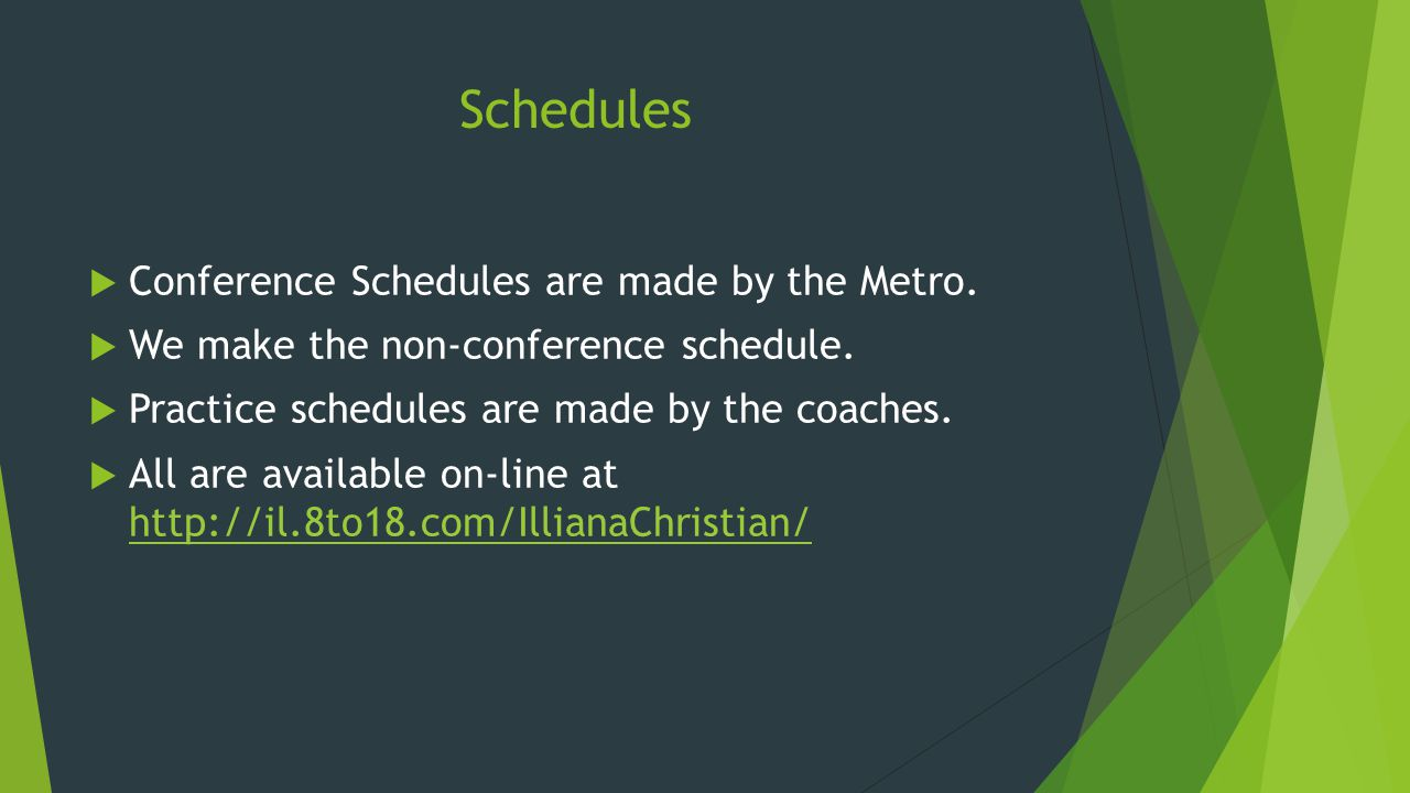 Schedules  Conference Schedules are made by the Metro.