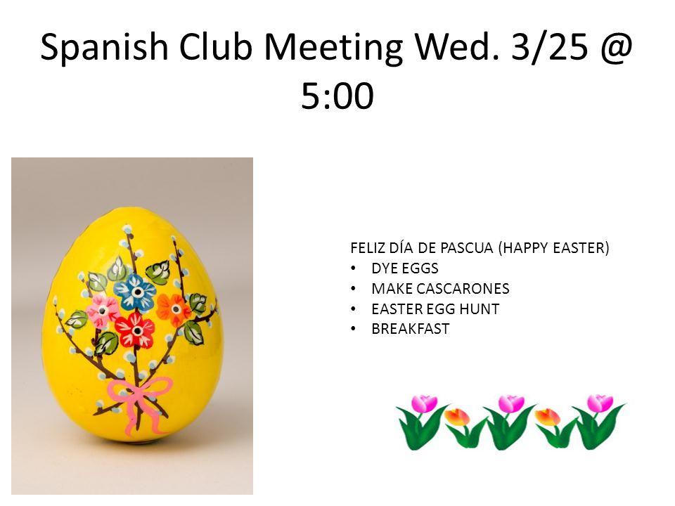 Spanish Club Meeting Wed.