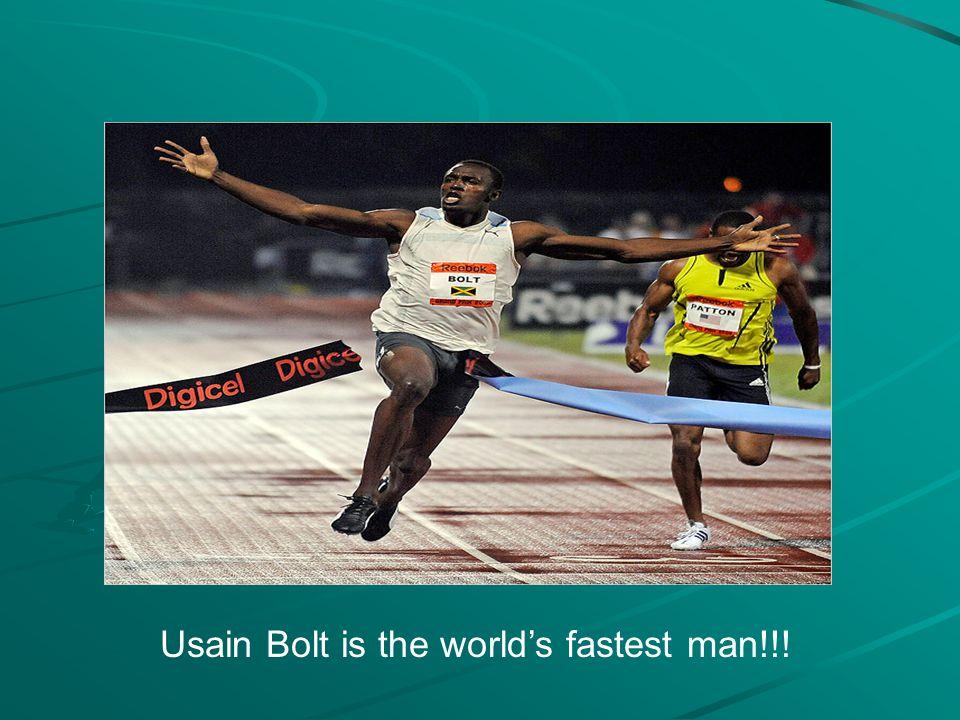Usain Bolt is the world's fastest man!!!
