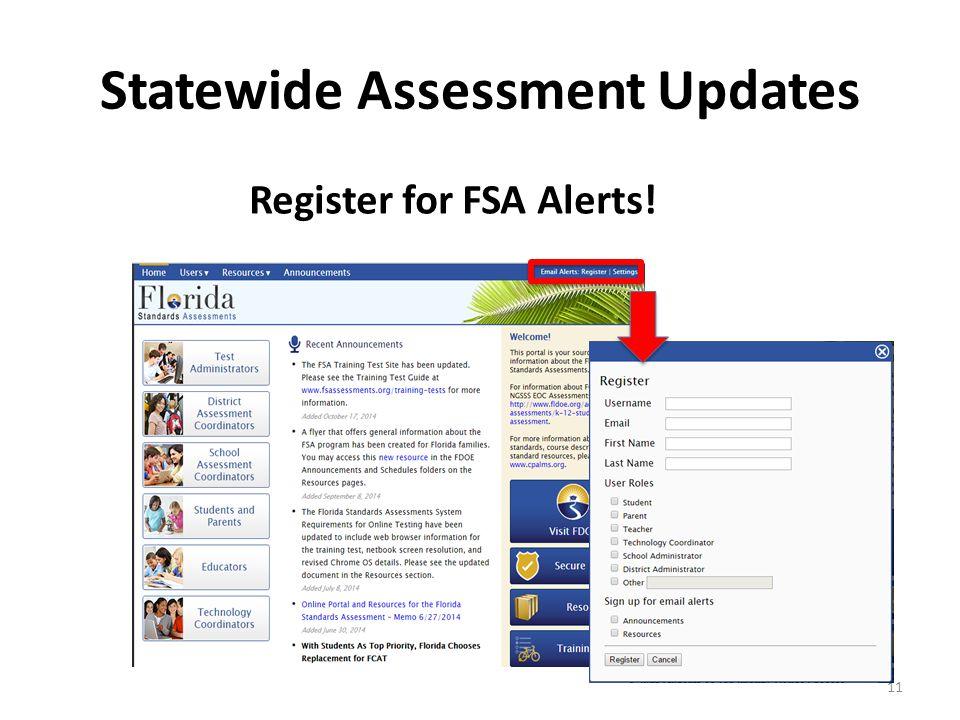 Statewide Assessment Updates Register for FSA Alerts! 11