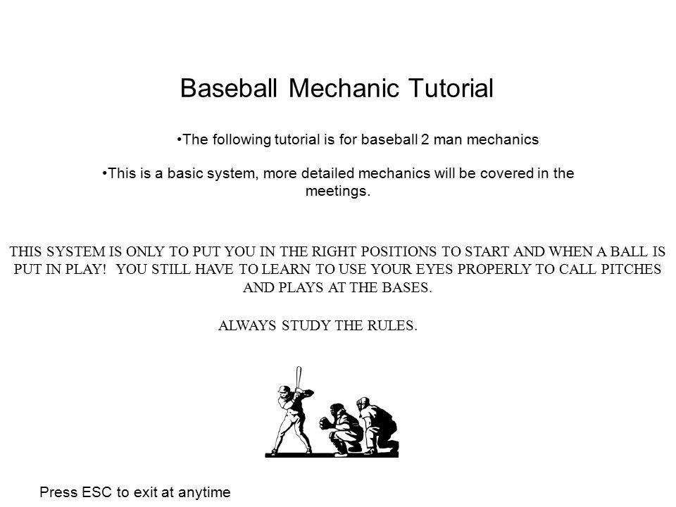 Baseball Mechanic Tutorial This is a basic system, more detailed mechanics will be covered in the meetings. The following tutorial is for baseball 2 m