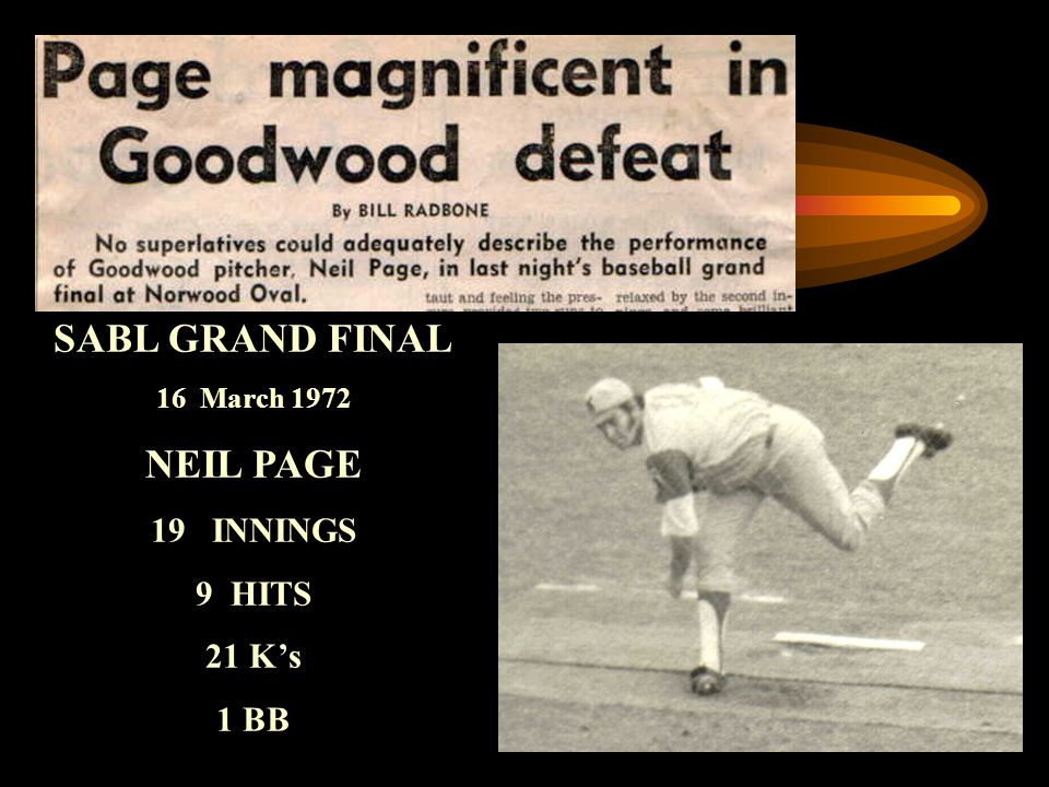 SABL GRAND FINAL 16 March 1972 NEIL PAGE 19 INNINGS 9 HITS 21 K's 1 BB