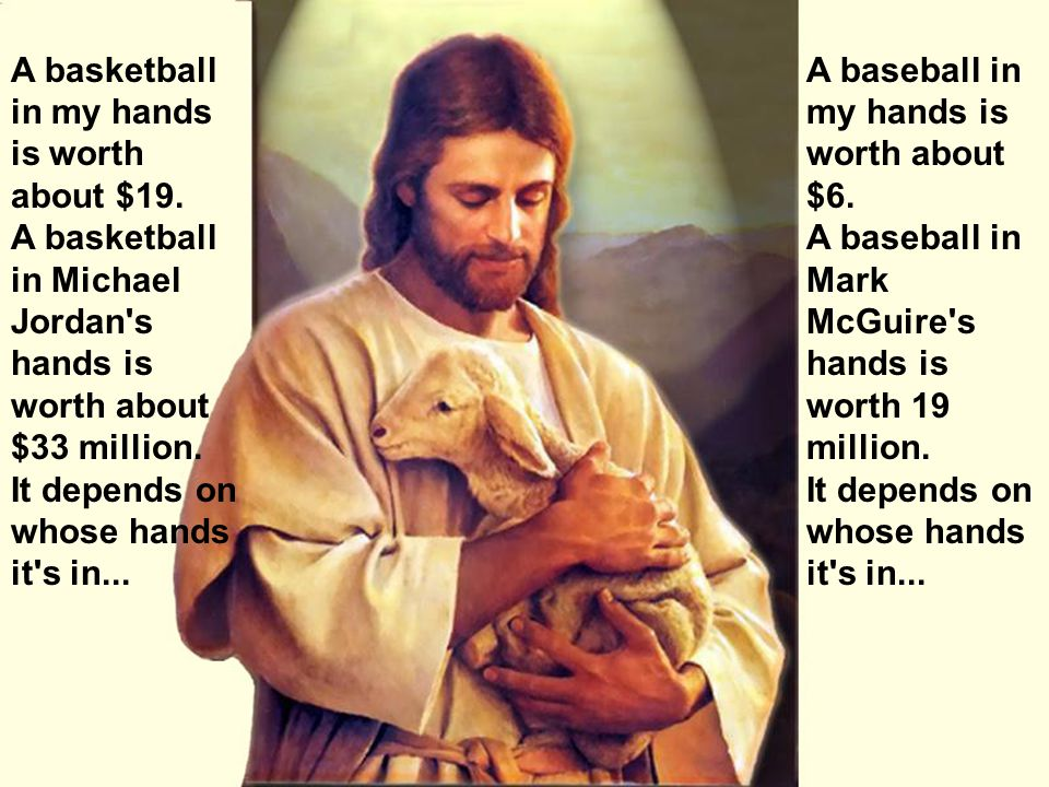 A baseball in my hands is worth about $6.A baseball in Mark McGuire s hands is worth 19 million.