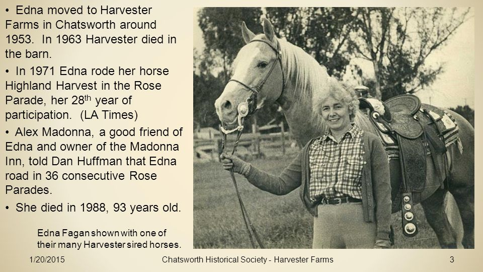 1/20/2015Chatsworth Historical Society - Harvester Farms3 Edna moved to Harvester Farms in Chatsworth around 1953.