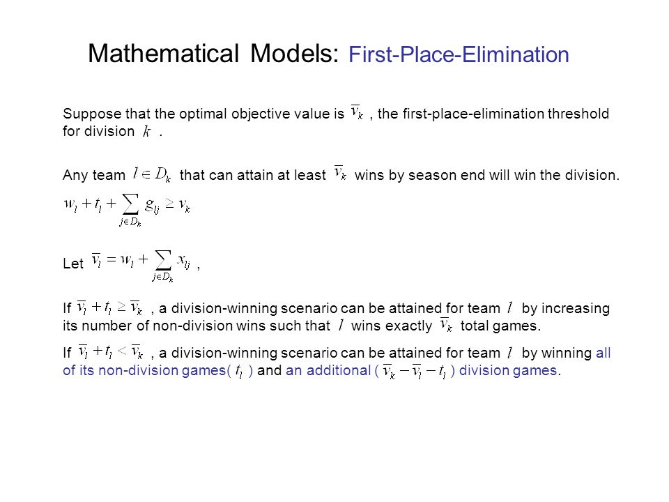 Mathematical Models: First-Place-Elimination Suppose that the optimal objective value is, the first-place-elimination threshold for division.