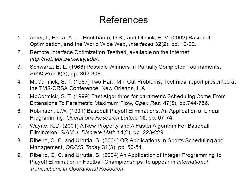References 1.Adler, I., Erera, A. L., Hochbaum, D.S., and Olinick, E.