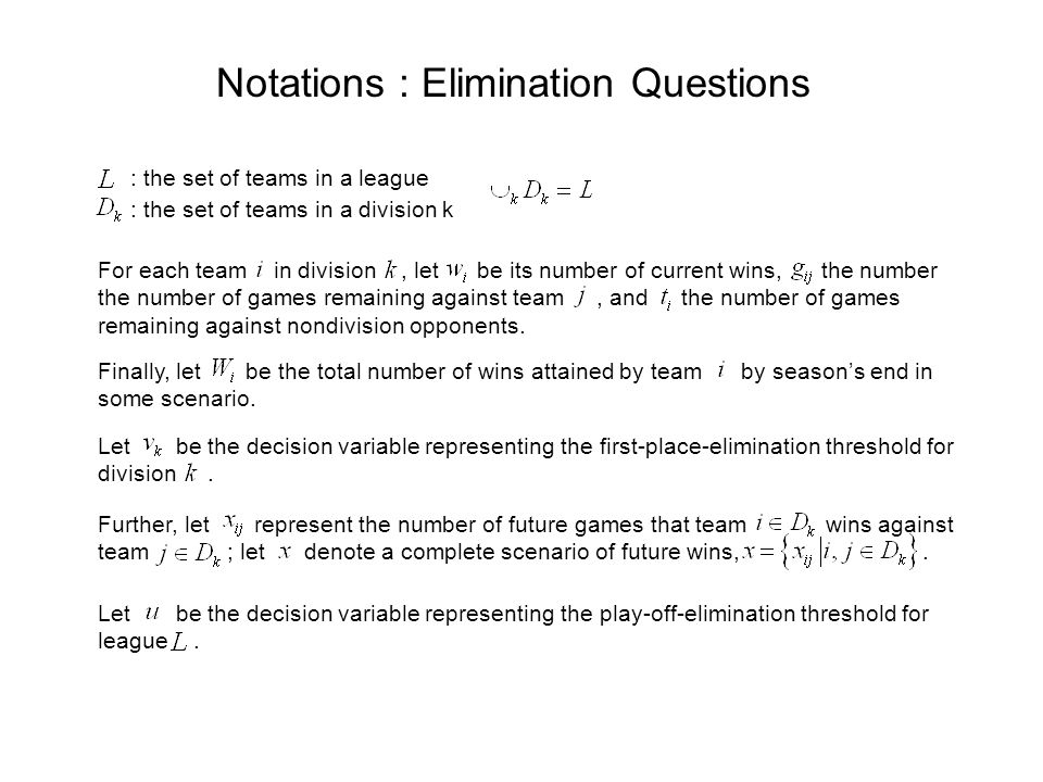 Mathematical Models: First-Place-Elimination (1) (2) (3) (4) (5) team wins team against team ─(1) is the same as → Every game has a winner.