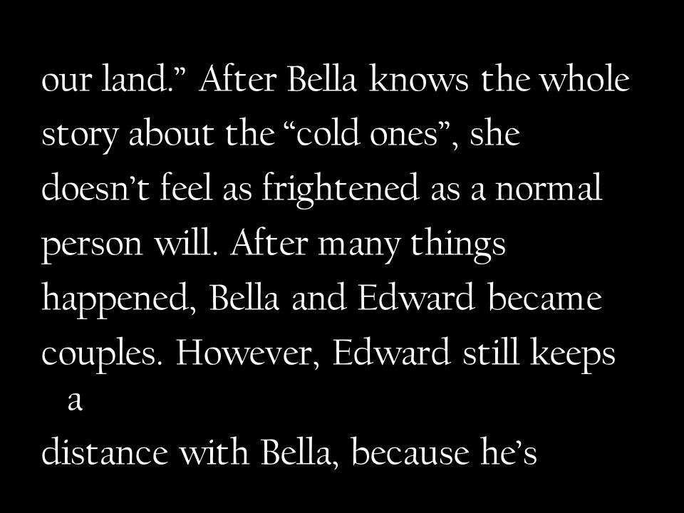 afraid that if he gets too close to Bella, he can't control himself from the smell of Bella's blood.