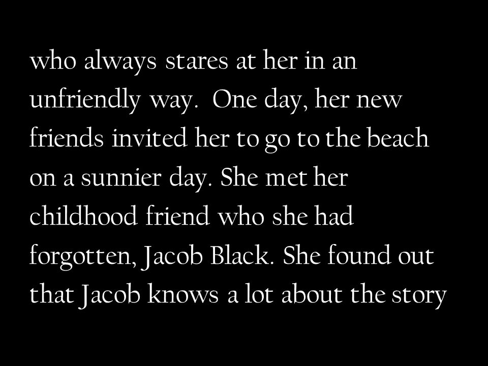 of Edward's family, so she tried to flirt with Jacob and get to know more about Edward's family.