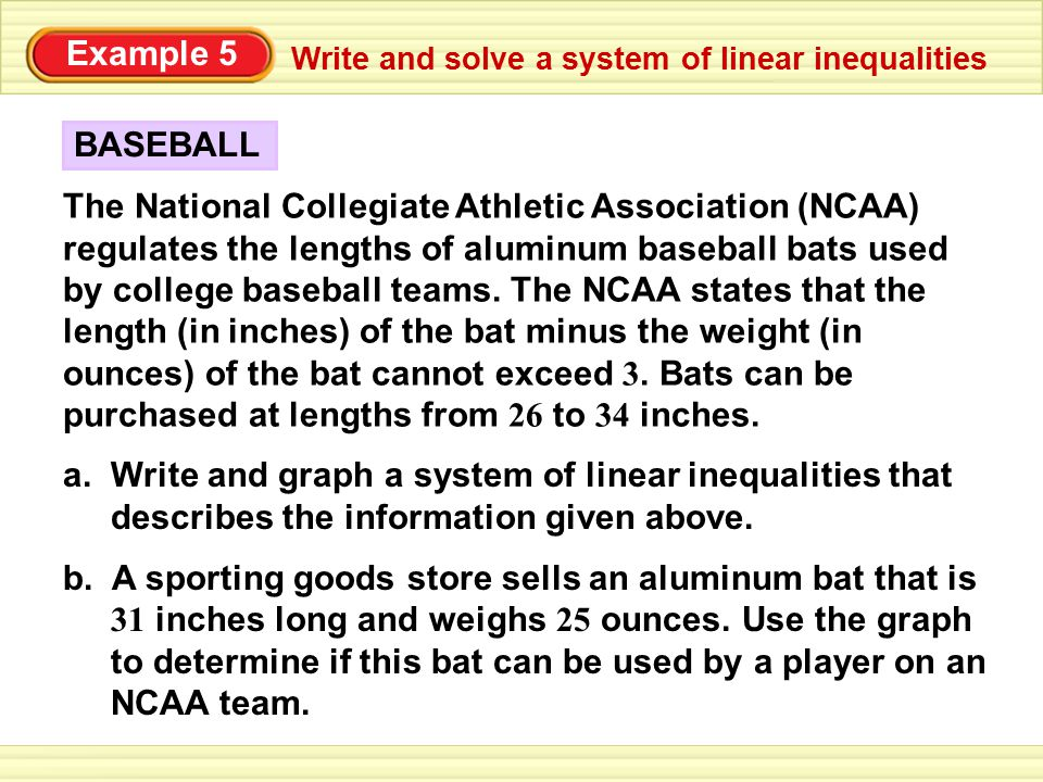 b. A sporting goods store sells an aluminum bat that is 31 inches long and weighs 25 ounces.