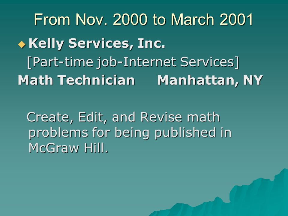 From Nov. 2000 to March 2001  Kelly Services, Inc.