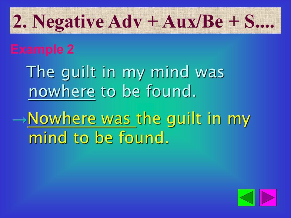 2. Negative Adv + Aux/Be + S....