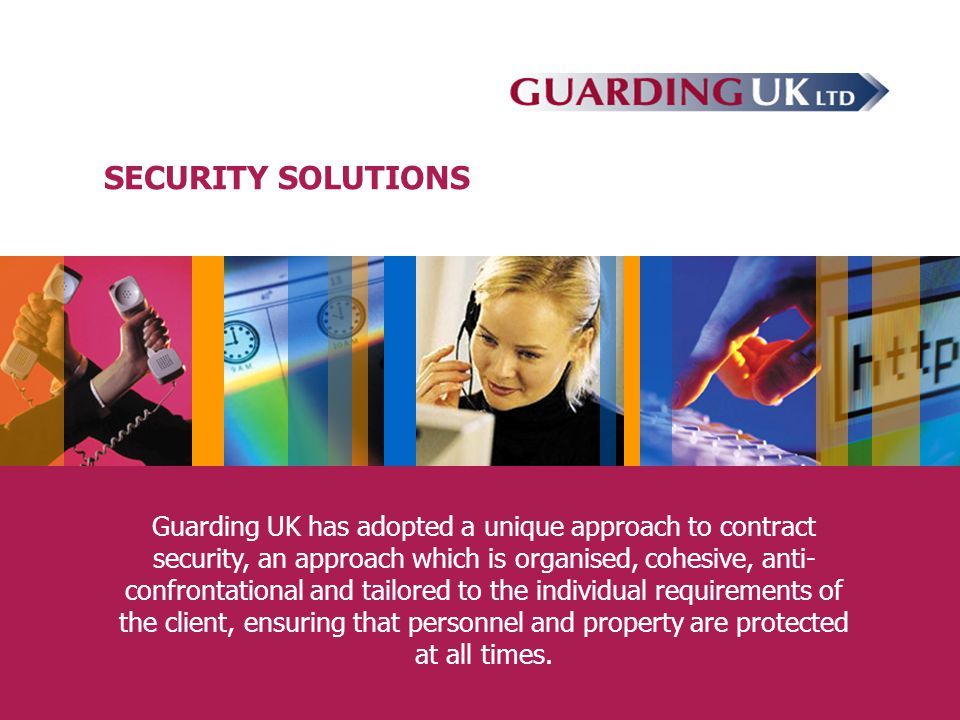 Guarding UK has adopted a unique approach to contract security, an approach which is organised, cohesive, anti- confrontational and tailored to the individual requirements of the client, ensuring that personnel and property are protected at all times.