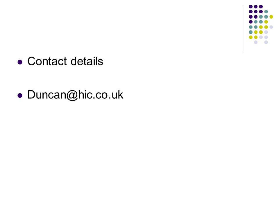 Contact details Duncan@hic.co.uk