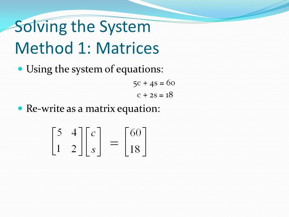 Practice Problems 2.) Method: Graphing - Intercepts 2x + 9y = 36 2x – y = 16 3.) Method: Graphing – Functions (y=) 5x – 6y = 48 2x + 5y = -3