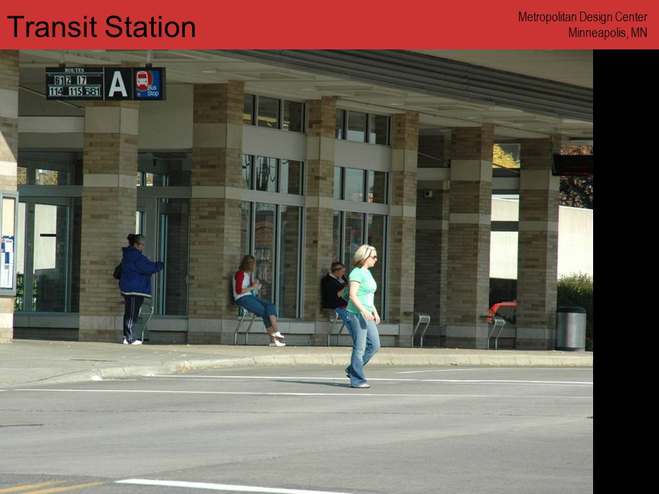 www.annforsyth.net Transit Station Metropolitan Design Center Minneapolis, MN