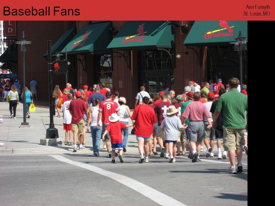 www.annforsyth.net Baseball Fans Ann Forsyth St. Louis, MO