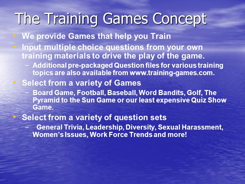Training-games.com At Training-games.com, we offer a low-cost solution to enhance your training participants excitement and retention of your training programs.