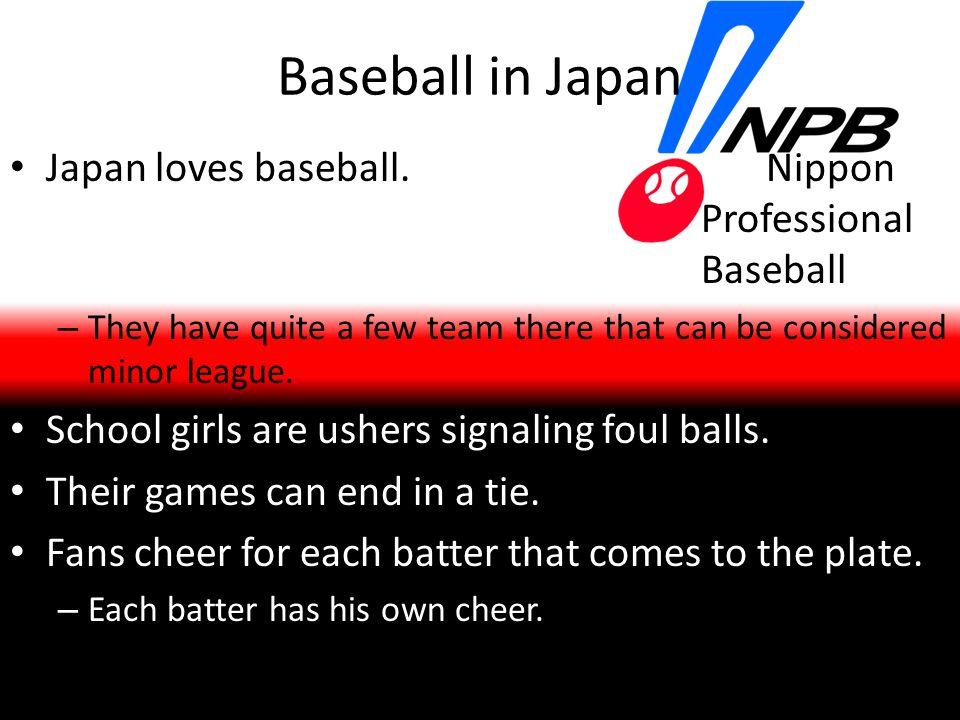 Baseball in Japan Japan loves baseball.