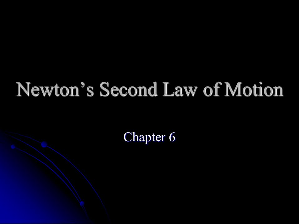 Newton's Second Law of Motion Chapter 6
