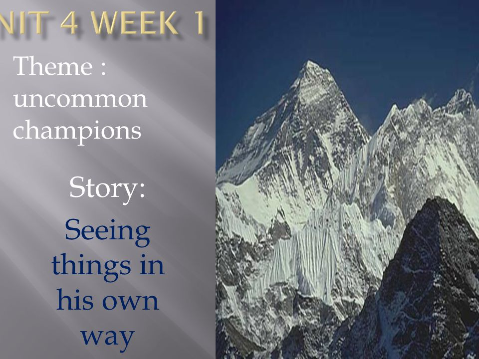 Story: Seeing things in his own way Theme : uncommon champions