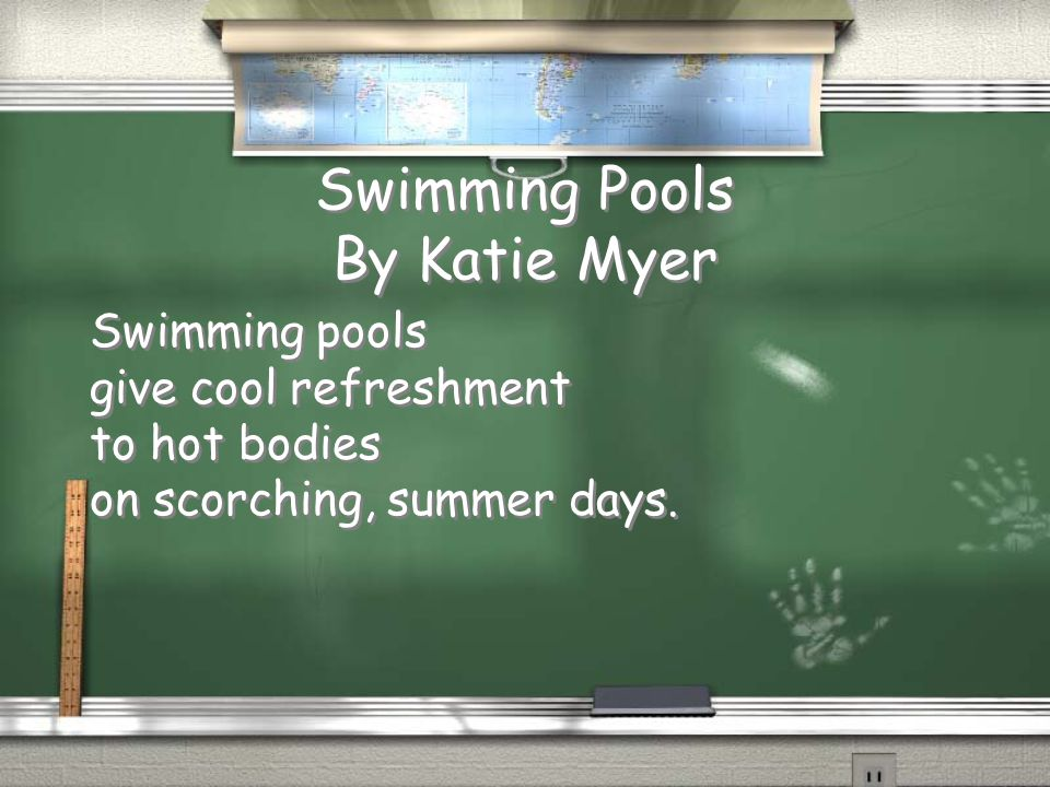 Swimming Pools By Katie Myer Swimming pools give cool refreshment to hot bodies on scorching, summer days.