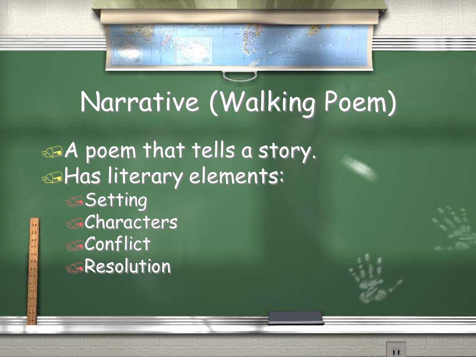 Narrative (Walking Poem) / A poem that tells a story.