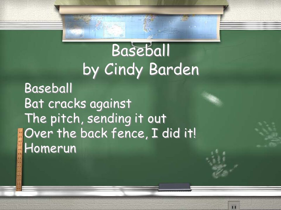 Baseball by Cindy Barden Baseball Bat cracks against The pitch, sending it out Over the back fence, I did it! Homerun Baseball Bat cracks against The