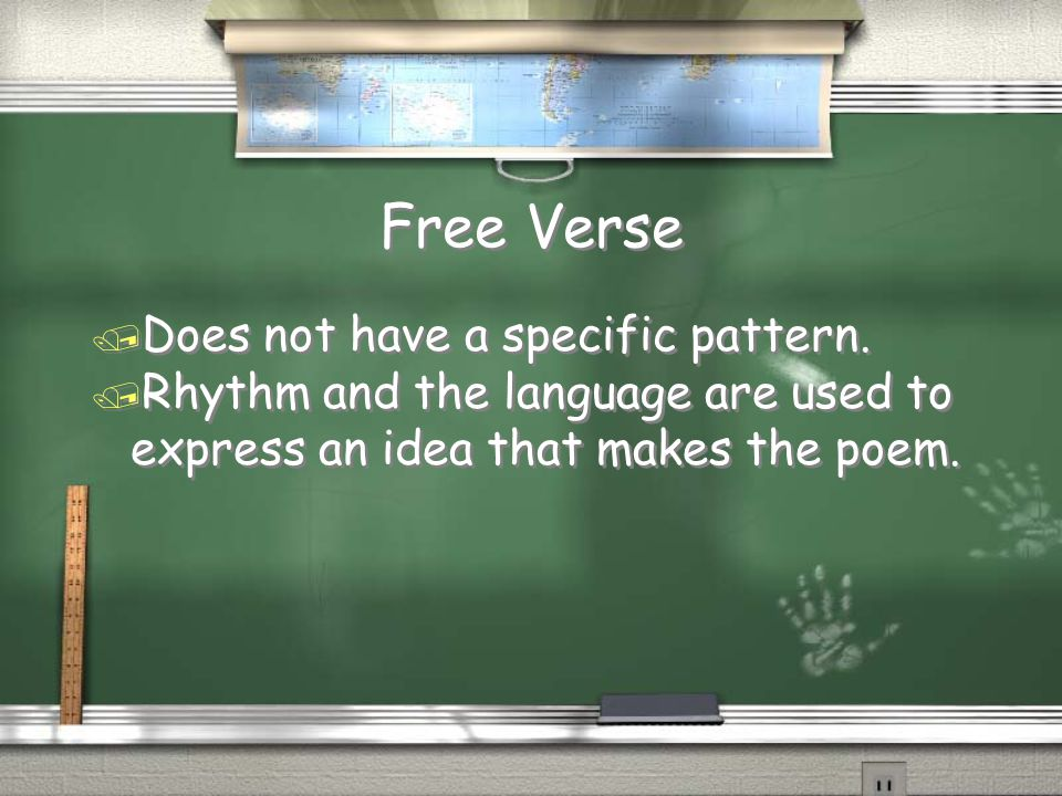 Free Verse / Does not have a specific pattern.
