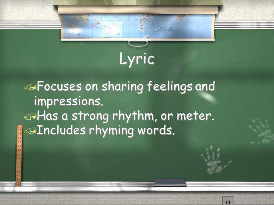 Lyric / Focuses on sharing feelings and impressions.