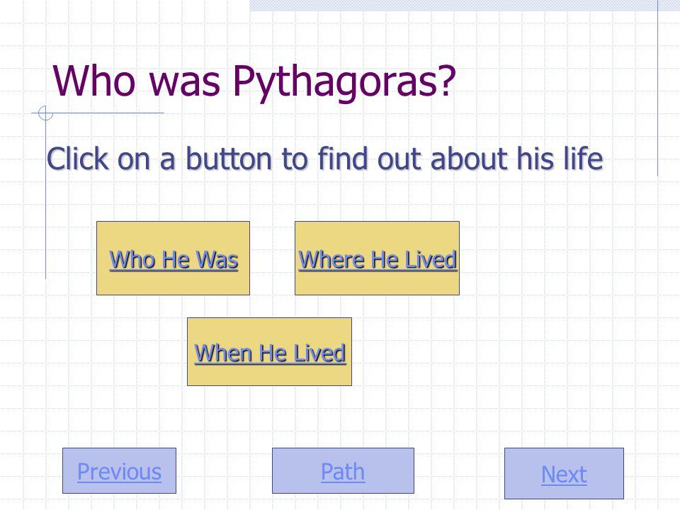 Path Next Previous Who was Pythagoras.