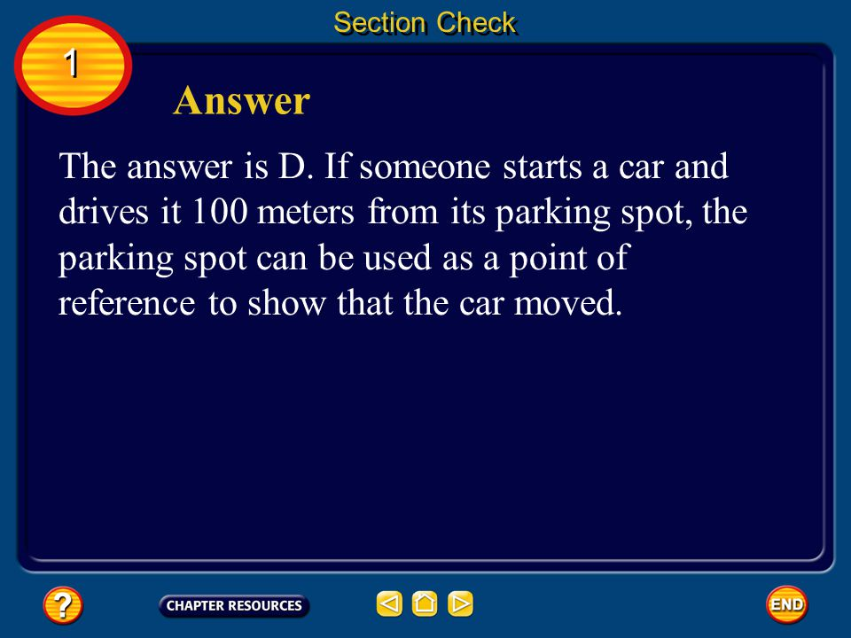 Section Check 1 1 Question 1 To determine whether something has changed position, you need a _______.