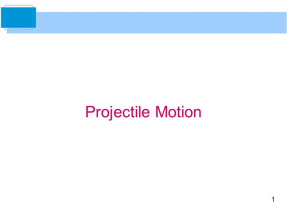 2 You now have the machinery to derive the parametric equations for the path of a projectile.