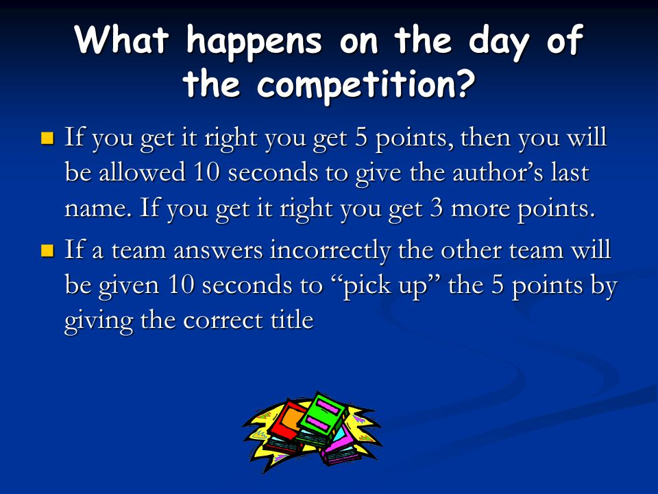 What happens on the day of the competition? If you get it right you get 5 points, then you will be allowed 10 seconds to give the author's last name.