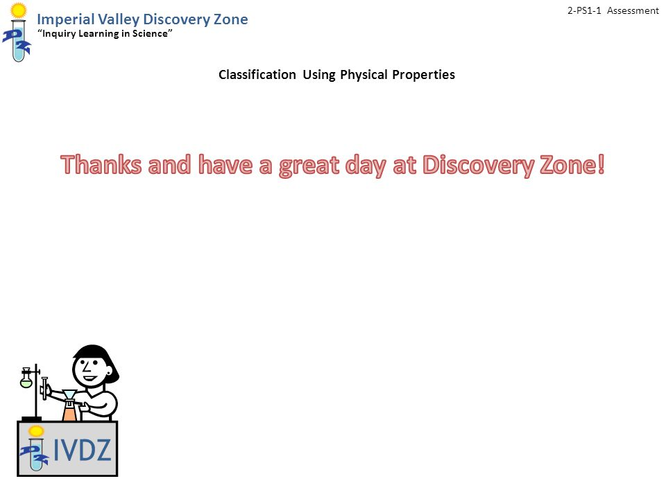 Imperial Valley Discovery Zone Inquiry Learning in Science 2-PS1-1 Assessment IVDZ Classification Using Physical Properties