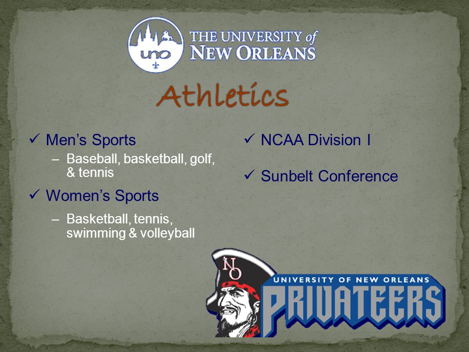 NCAA Division I Sunbelt Conference Athletics Men's Sports –Baseball, basketball, golf, & tennis Women's Sports –Basketball, tennis, swimming & volleyball