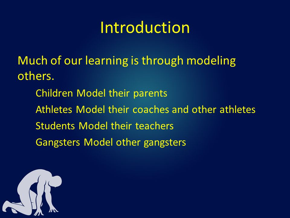 Introduction As Christians, we need to know who to model.