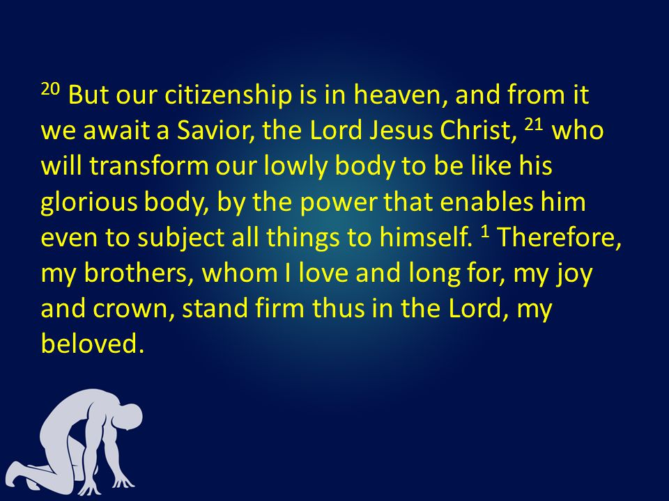 We will be the perfect athlete 21 who will transform our lowly body to be like his glorious body, by the power that enables him even to subject all things to himself.
