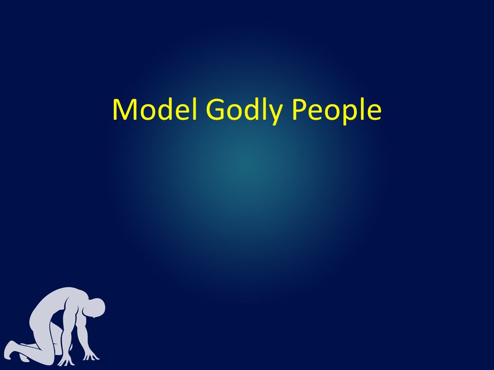 Model Godly People