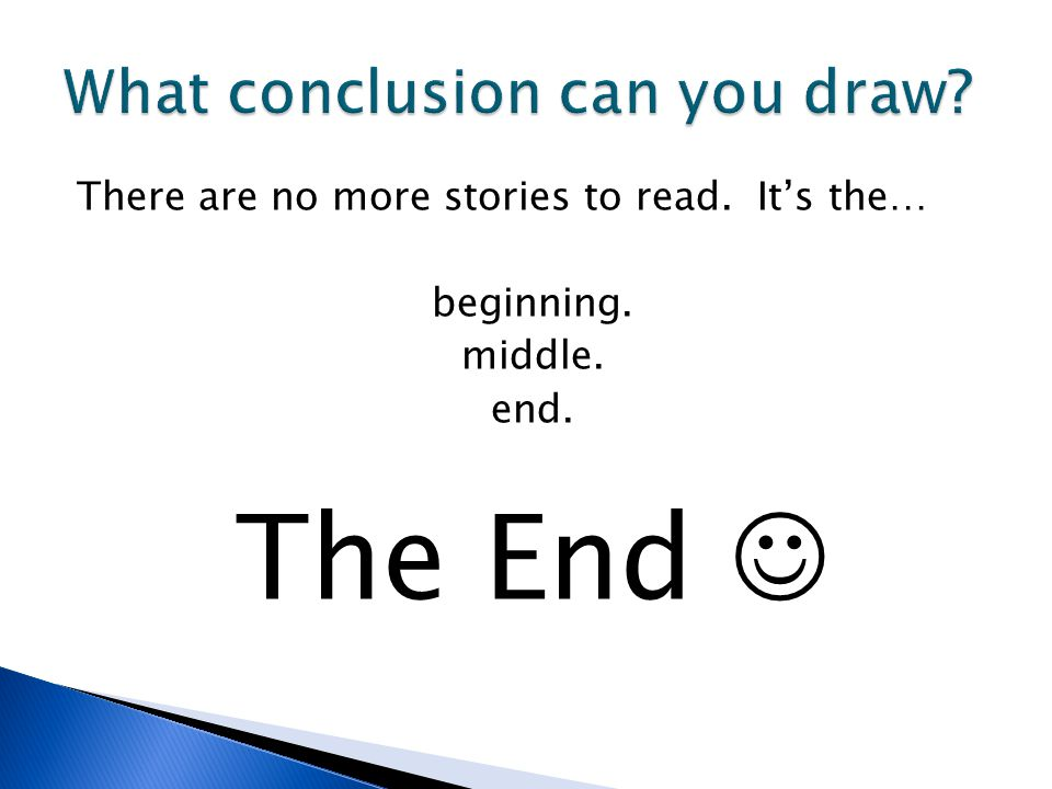 There are no more stories to read. It's the… beginning. middle. end. The End