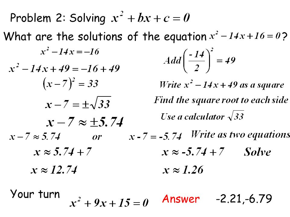 Problem 2: Solving What are the solutions of the equation ? Your turn Answer-2.21,-6.79