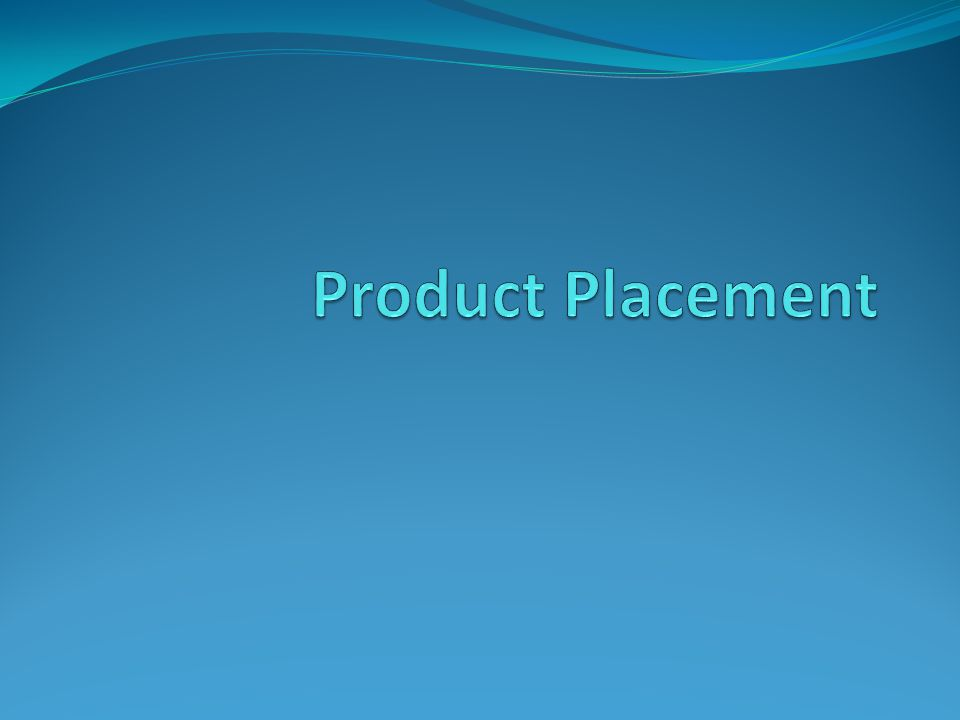 Product Placement Product placement is based on the concept of Product Integration Products embedded within TV shows in a natural way Product Placement – Let's learn more...